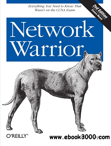 Network Warrior, 2nd Edition free download