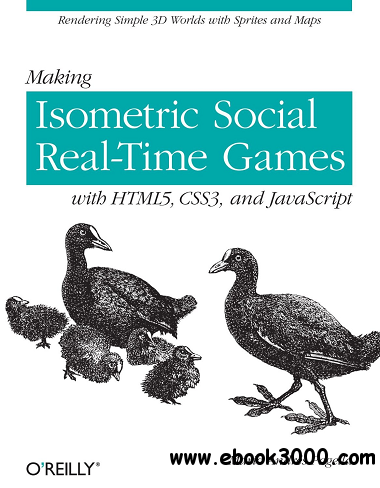 Making Isometric Social Real-Time Games with HTML5, CSS3, and javascript free download