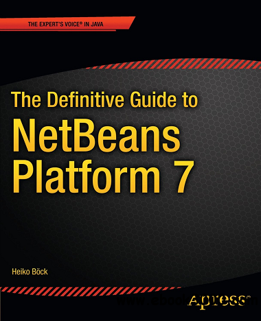 The Definitive Guide to NetBeans Platform 7 free download
