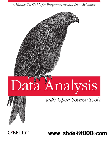 Data Analysis with Open Source Tools free download