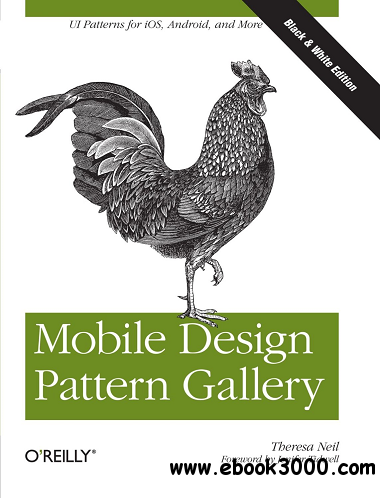 Mobile Design Pattern Gallery: UI Patterns for Mobile Applications free download
