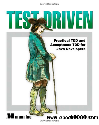 Test Driven: TDD and Acceptance TDD for Java Developers free download