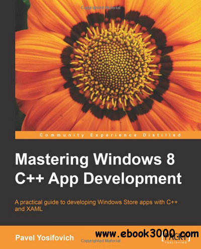 Mastering Windows 8 C++ App Development free download