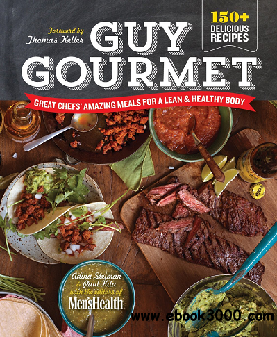 Guy Gourmet: Great Chefs' Best Meals for a Lean & Healthy Body free download