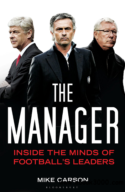 The Manager: Inside the Minds of Football's Leaders free download