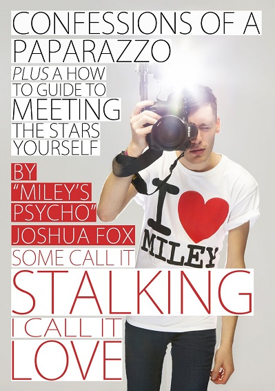 Confessions Of A Paparazzo: Some Call It Stalking, I Call It Love free download