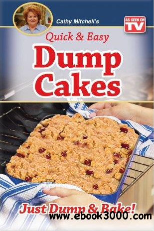 Quick and Easy Dump Cakes and More  Dessert Recipe Book by